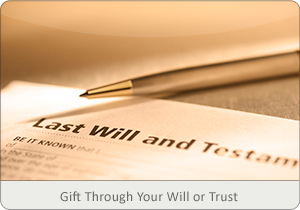 Gift Through Your Will or Trust