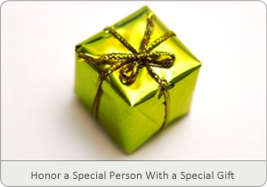 Honor a Special Person With A Special Gift