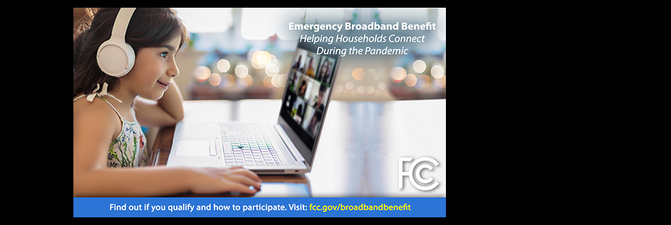 click to learn more about the Emergency Broadband Benefit